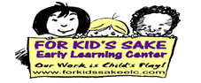 For Kids Sake Early Learning Center